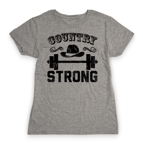 Country Strong Womens T-Shirt