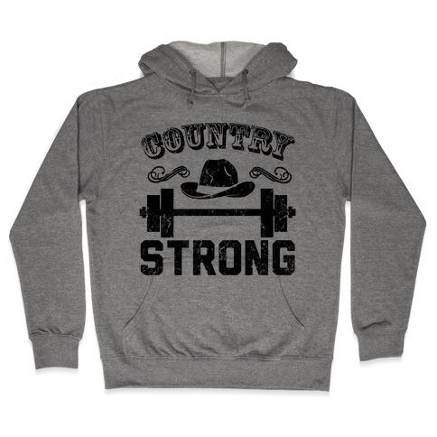 Country Strong Hooded Sweatshirt