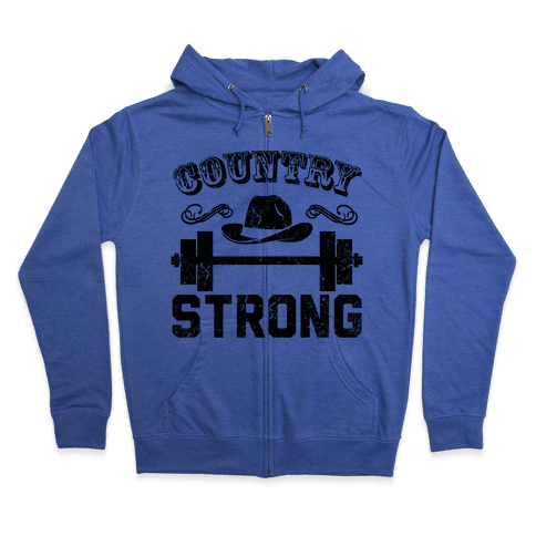 Country Strong Zip Hoodie