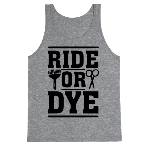 Ride Or Dye Tank Top
