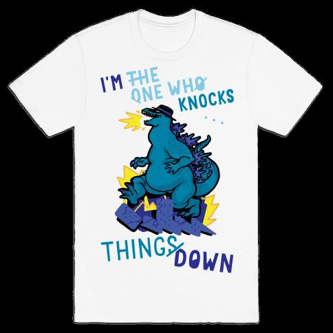 I'm The One Who Knocks Things Down Mens T-Shirt