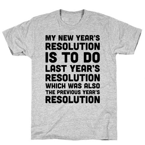 2018 Resolutions T-shirts, Mugs and more | LookHUMAN