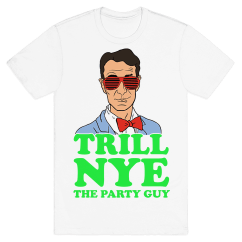 Trill Nye The Party Guy Mens T-Shirt