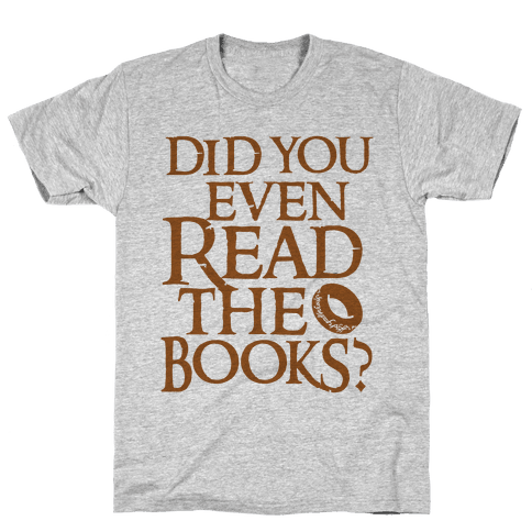 Did You Even Read The Books? Mens T-Shirt