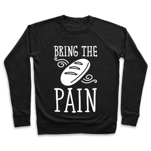 Bring The Pain Pullover