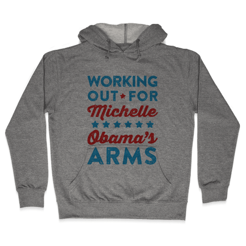 Working Out For Michelle Obama's Arms Hooded Sweatshirt