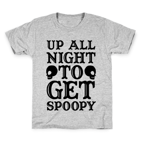 Up All Night To Get Spoopy Kids T-Shirt