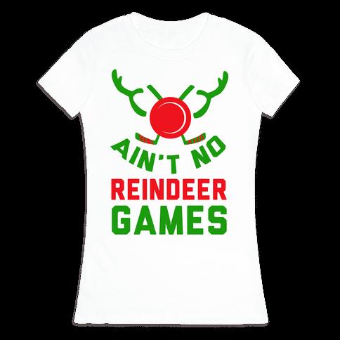 Hockey: It' Ain't No Reindeer Games Womens T-Shirt