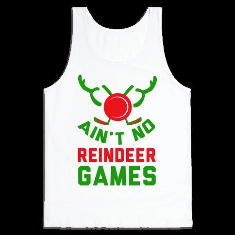Hockey: It' Ain't No Reindeer Games Tank Top