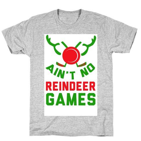 Hockey: It' Ain't No Reindeer Games T-Shirt