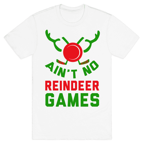 Hockey: It' Ain't No Reindeer Games Mens T-Shirt
