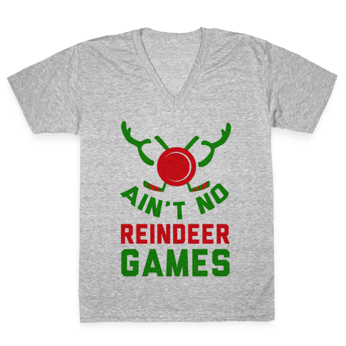 Hockey: It' Ain't No Reindeer Games V-Neck Tee Shirt