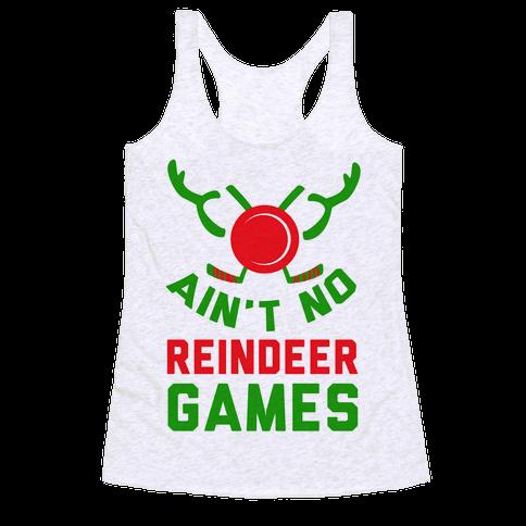 Hockey: It' Ain't No Reindeer Games Racerback Tank Top