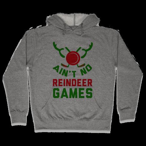 Hockey: It' Ain't No Reindeer Games Hooded Sweatshirt