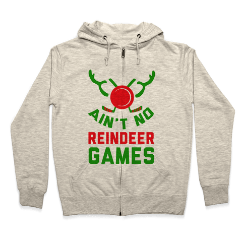 Hockey: It' Ain't No Reindeer Games Zip Hoodie