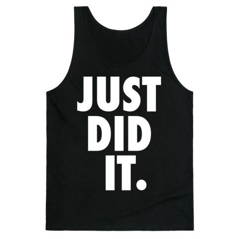 Just Did It Tank Top