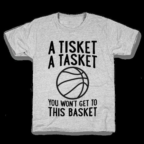 A Tisket, A Tasket, You Won't Get To This Basket Kids T-Shirt
