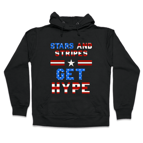 Stars And Stripes Get Hype Hooded Sweatshirt