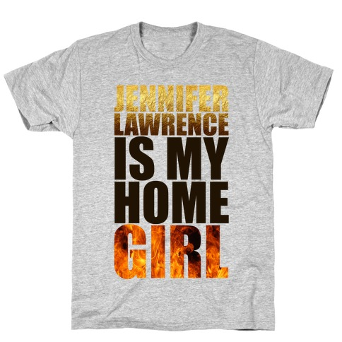 Jennifer Lawrence Is My Home Girl T-Shirt