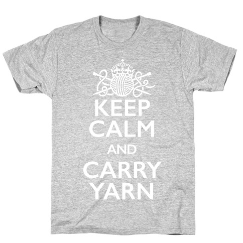 Keep Calm And Carry Yarn (Knitting) T-Shirt