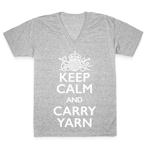 Keep Calm And Carry Yarn (Knitting) V-Neck Tee Shirt