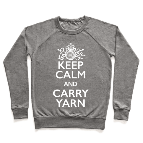 Keep Calm And Carry Yarn (Knitting) Pullover