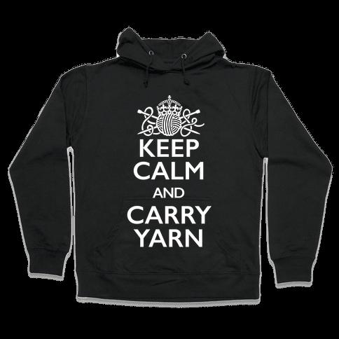Keep Calm And Carry Yarn (Knitting) Hooded Sweatshirt