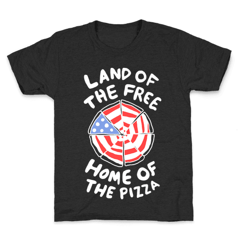 Land of the Free, Home of the Pizza Kids T-Shirt