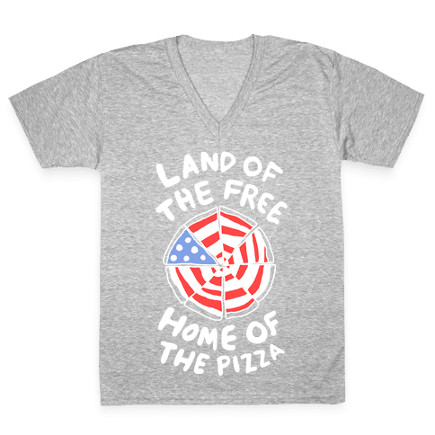 Land of the Free, Home of the Pizza V-Neck Tee Shirt