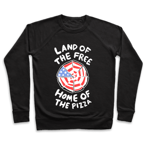 Land of the Free, Home of the Pizza Pullover