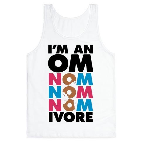 I'm An Om-Nom-Nom-Nom-Ivore Tank Top