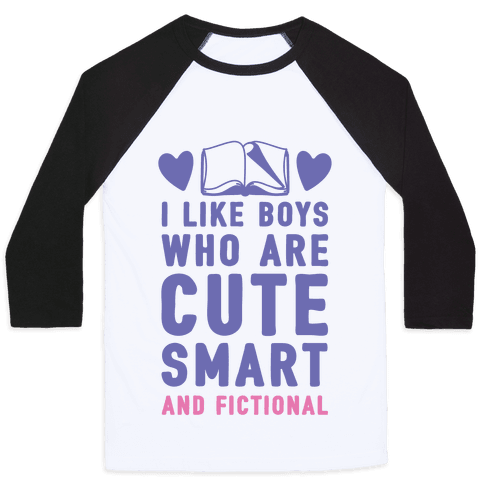 I Like Boys Who Are Cute, Smart, And Fictional Baseball Tee