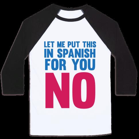 Spanish No Baseball Tee