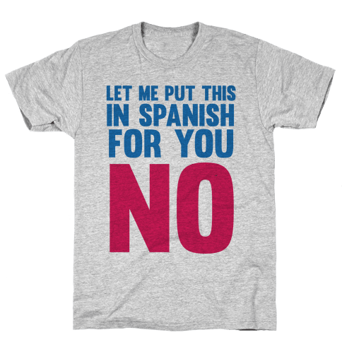 Spanish No Mens T-Shirt