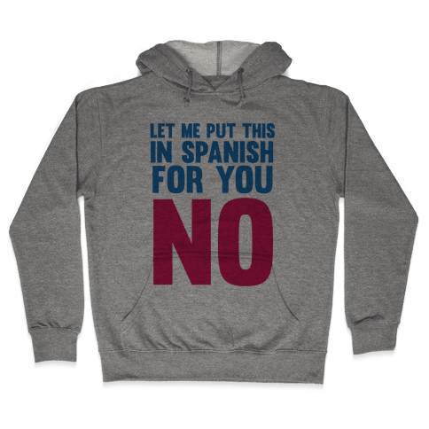 Spanish No Hooded Sweatshirt