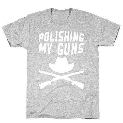 Polishing My Guns Mens T-Shirt