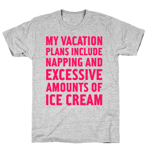 My Vacation Plans Mens T-Shirt