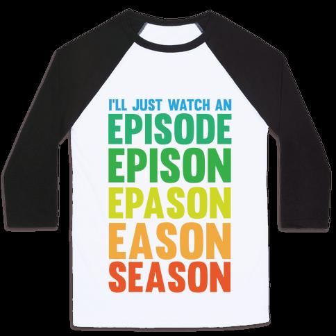 Episode...Season Baseball Tee