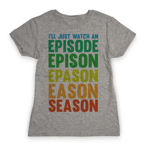 Episode...Season Womens T-Shirt
