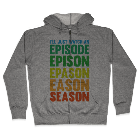 Episode...Season Zip Hoodie