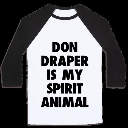 Don Draper is My Spirit Animal Baseball Tee