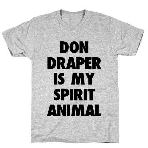 Don Draper is My Spirit Animal T-Shirt