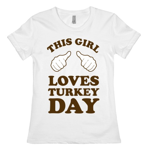 This Girl Loves Turkey Day Womens T-Shirt