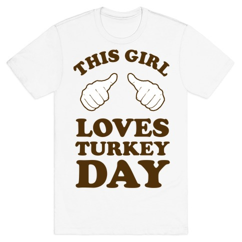 This Girl Loves Turkey Day T-Shirt