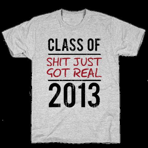 Class of 2013 (Shit Just Got REAL) (Tank) Mens T-Shirt