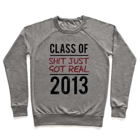 Class of 2013 (Shit Just Got REAL) (Tank) Pullover