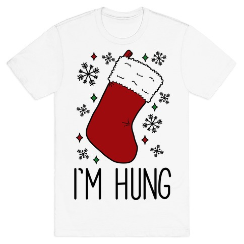 I'm Hung (Stocking) Mens T-Shirt