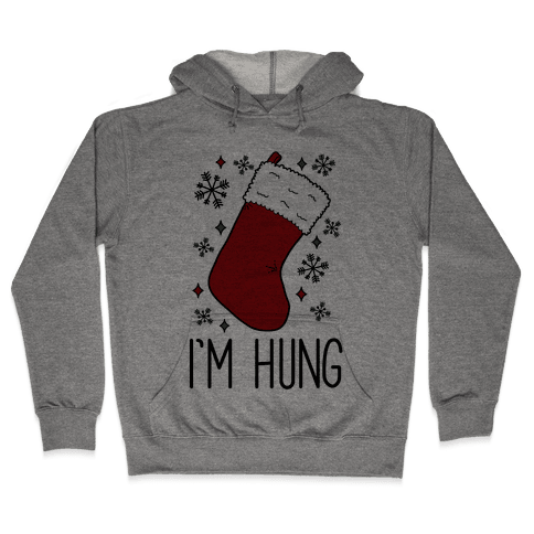 I'm Hung (Stocking) Hooded Sweatshirt