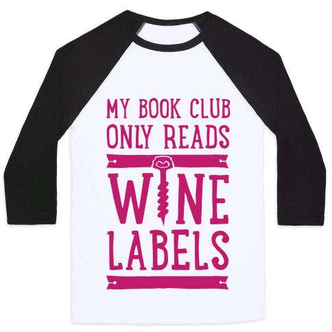 My Book Club Only Reads Wine Labels Baseball Tee