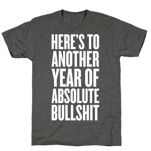 Here's To Another Year T-Shirt